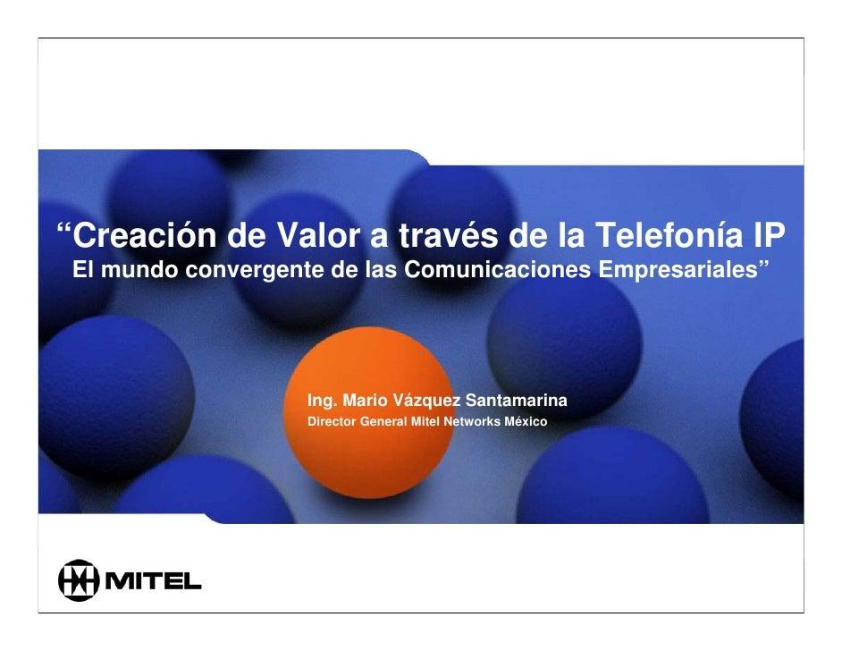 """Flexibilidad. Innovación. Simplicidad. Compromiso. Cultura.     """"Creación de Valor a través de la Telefonía IP  El mundo c..."""
