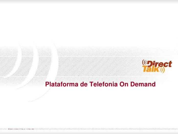Plataforma de Telefonia On Demand<br />