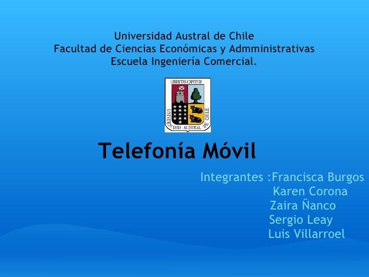 Telefonía Móvil Integrantes :Francisca Burgos   Karen Corona   Zaira Ñanco   Sergio Leay ...