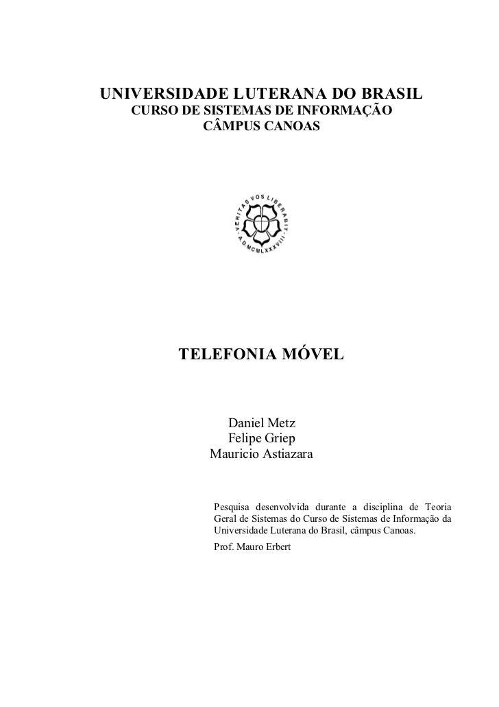UNIVERSIDADE LUTERANA DO BRASIL   CURSO DE SISTEMAS DE INFORMAÇÃO            CÂMPUS CANOAS        TELEFONIA MÓVEL         ...