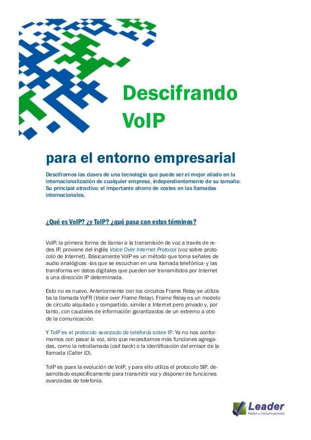 Descifrando                                 VoIPpara el entorno empresarialDesciframos las claves de una tecnología que pu...