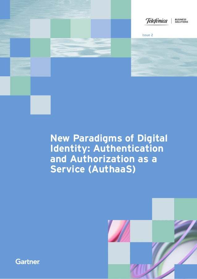Issue 2 New Paradigms of Digital Identity: Authentication and Authorization as a Service (AuthaaS)