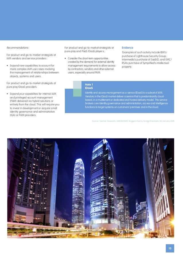 13 13 Source: Gartner Research, G00260800, Ruggero Contu, Gregg Kreizman, 30 January 2015 Recommendations: For product and...