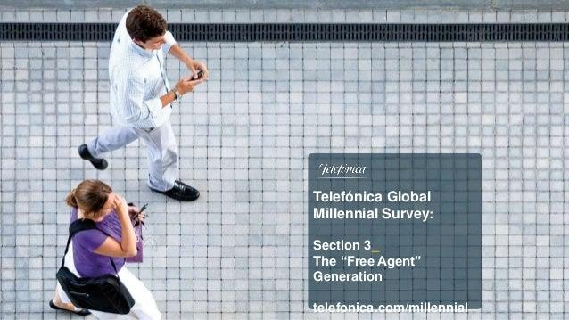 "Telefónica Global Millennial Survey: Section 3_ The ""Free Agent"" Generation telefonica.com/millennial"