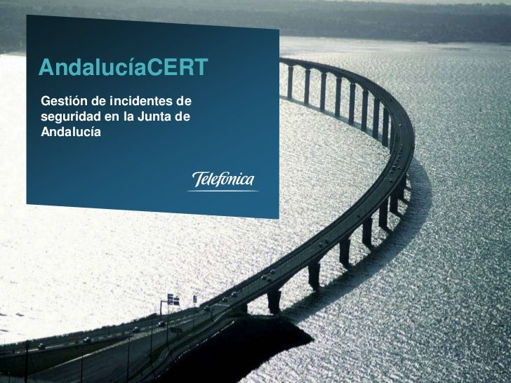 AndalucíaCERTGestión de incidentes deseguridad en la Junta deAndalucía