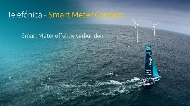 Telefónica - Smart Meter Connect Smart Meter effektiv verbunden