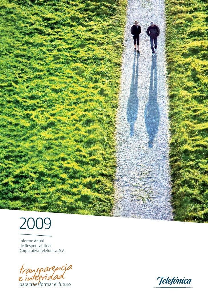 2009 Informe Anual de Responsabilidad Corporativa Telefónica, S.A.     tranegrarencia      sp e int idad para transformar ...
