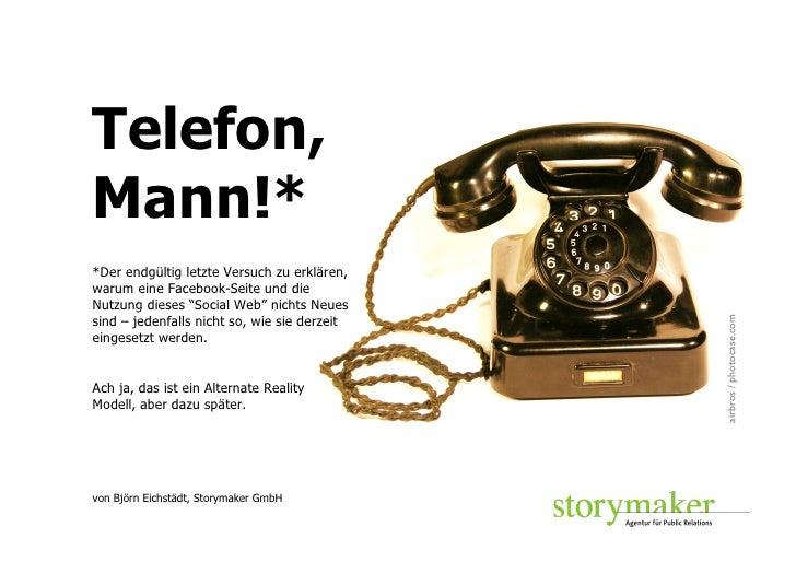 """Telefon,Mann!**Der endgültig letzte Versuch zu erklären,warum eine Facebook-Seite und dieNutzung dieses """"Social Web"""" nicht..."""