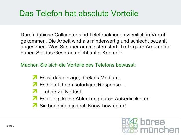 Das Telefon hat absolute Vorteile <ul><li>Durch dubiose Callcenter sind Telefonaktionen ziemlich in Verruf gekommen. Die A...