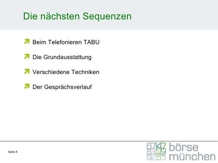 Die nächsten Sequenzen <ul><ul><li>Beim Telefonieren TABU </li></ul></ul><ul><ul><li>Die Grundausstattung </li></ul></ul><...