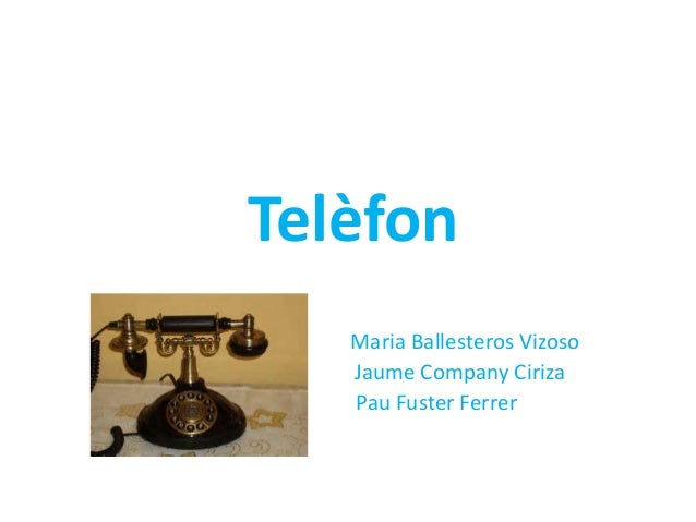 Telèfon  Maria Ballesteros Vizoso  Jaume Company Ciriza  Pau Fuster Ferrer
