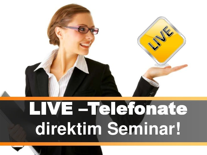 LIVE<br />LIVE –Telefonate<br />imSeminar!<br />