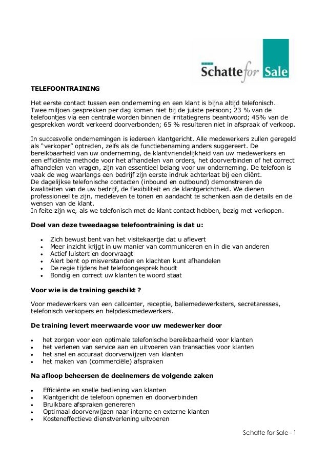 Schatte for Sale - 1 TELEFOONTRAINING Het eerste contact tussen een onderneming en een klant is bijna altijd telefonisch. ...
