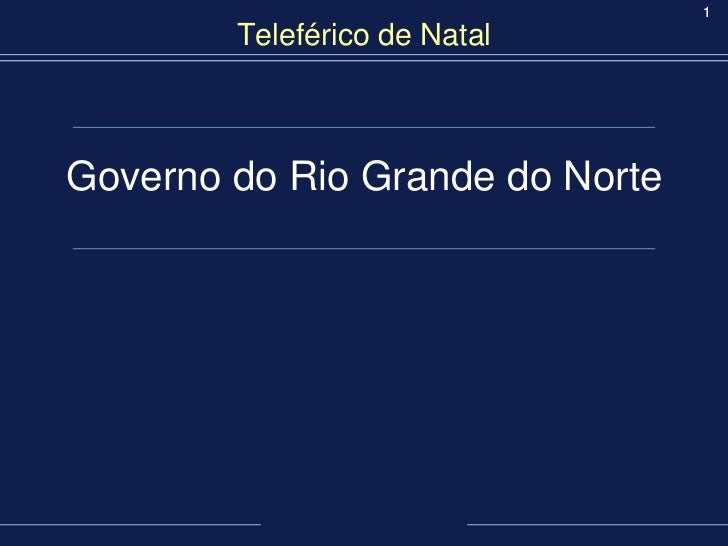 1        Teleférico de NatalGoverno do Rio Grande do Norte