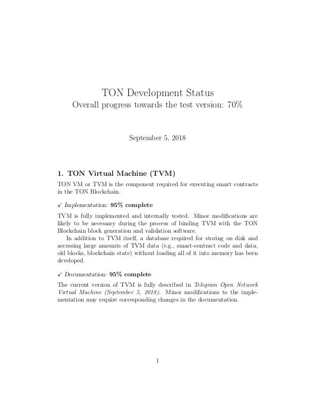 TON Development Status Overall progress towards the test version: 70% September 5, 2018 1. TON Virtual Machine (TVM) TON V...