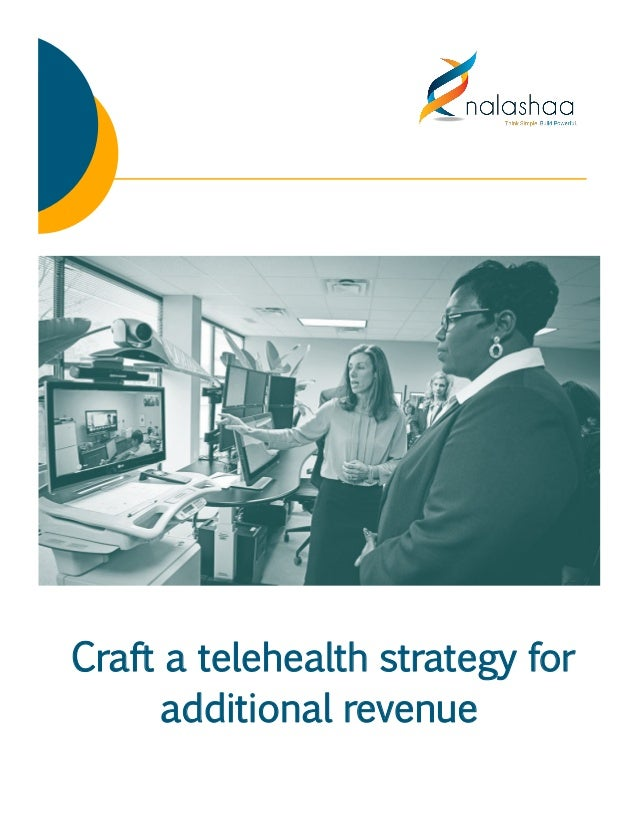 Craft a telehealth strategy for additional revenue