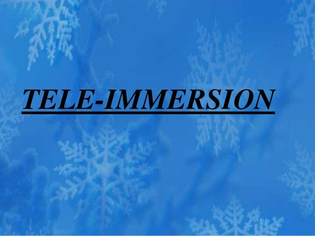 TELE-IMMERSION