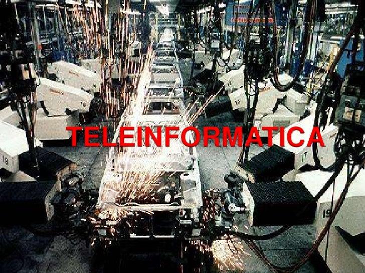 TELEINFORMATICA<br />TELEINFORMATICA<br />
