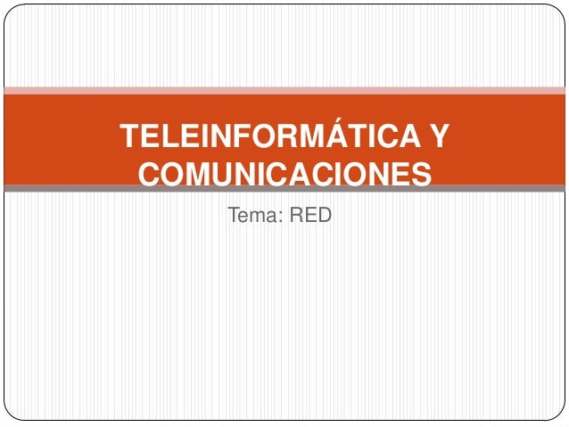 Tema: REDTELEINFORMÁTICA YCOMUNICACIONES