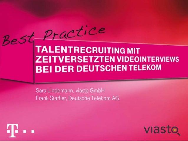 Sara Lindemann, viasto GmbH Frank Staffler, Deutsche Telekom AG