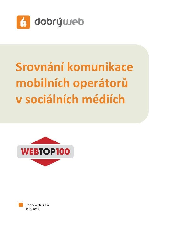 Komunikace mobilních operátorů v sociálních médiíchSrovnání komunikacemobilních operátorův sociálních médiích Dobrý web, s...
