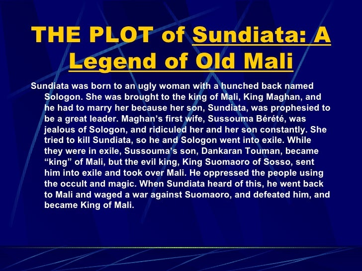 "heroic sundiata Sundiata was not a self-absorbed person, when even at an early age, ""malicious tongues began to blab what three-year-old has not yet taken his first steps."