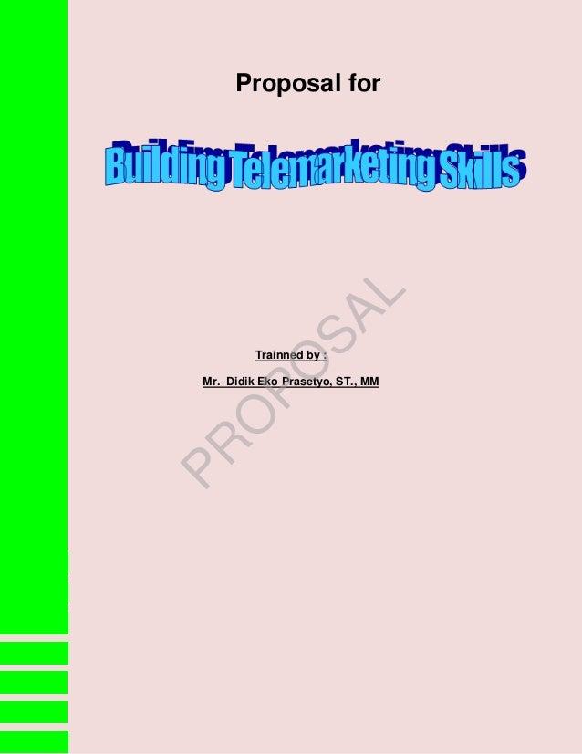Proposal for Trainned by : Mr. Didik Eko Prasetyo, ST., MM PR O PO SAL