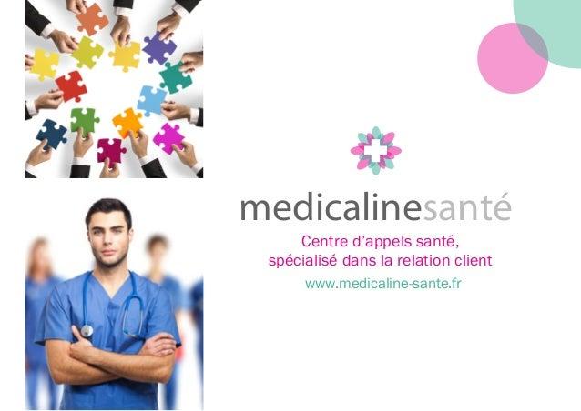 www.medicaline-sante.fr medicalinesanté medicalinesanté Centre d'appels santé, spécialisé dans la relation client