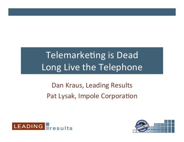 Telemarke(ng  is  Dead   Long  Live  the  Telephone   Dan  Kraus,  Leading  Results   Pat  Lysak,...