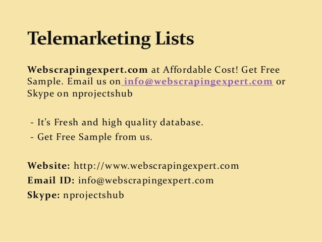 Webscrapingexpert.com at Affordable Cost! Get Free Sample. Email us on info@webscrapingexpert.com or Skype on nprojectshub...