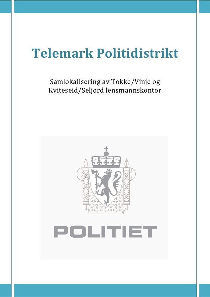 Telemark Politidistrikt   Samlokalisering av Tokke/Vinje og   Kviteseid/Seljord lensmannskontor