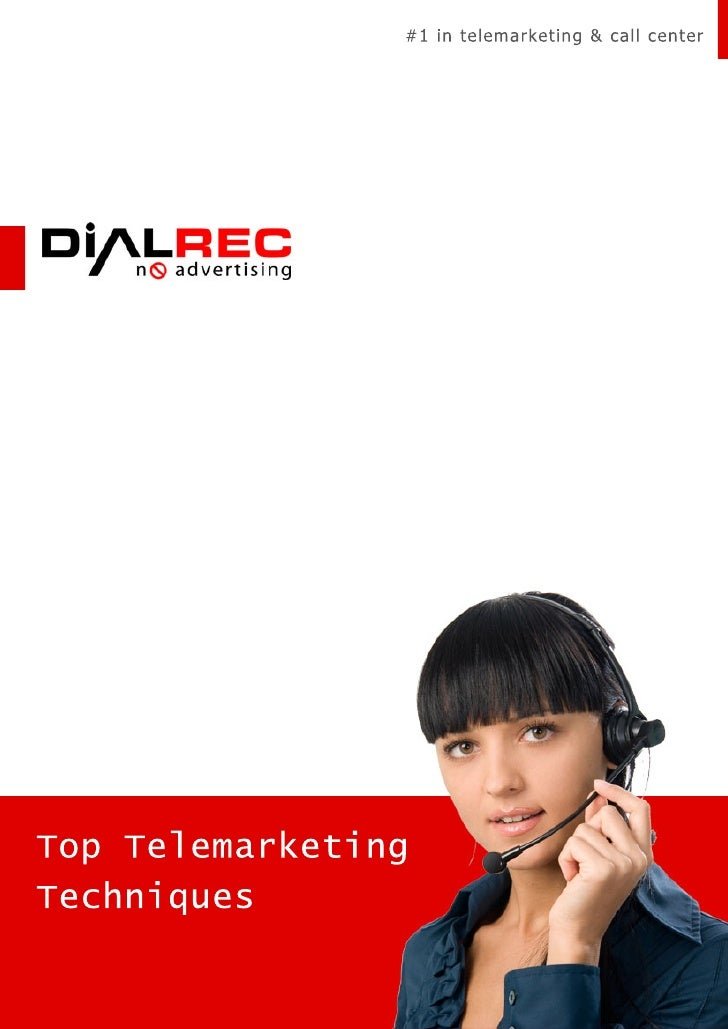 #1 in telemarketing & call center     Top Telemarketing Techniques