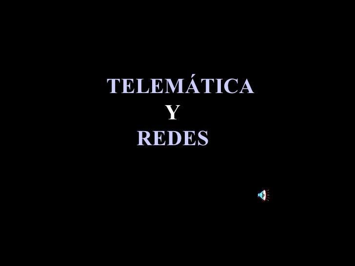 R TELEMÁTICA Y REDES