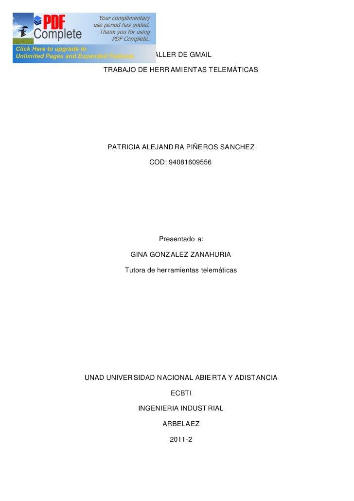 TALLER DE GMAIL    TRABAJO DE HERR AMIENTAS TELEMÁTICAS     PATRICIA ALEJAND RA PIÑEROS SANCHEZ                 COD: 94081...