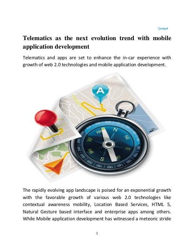 1 Telematics as the next evolution trend with mobile application development Telematics and apps are set to enhance the in...