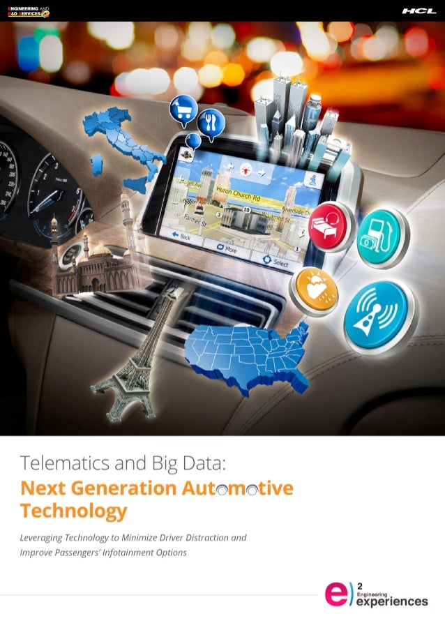 ENGINEERING A D RAD SERVICES  Telematics and Big Data:  o o  Leveraging Technology to Minimize Driver Distraction and  Imp...
