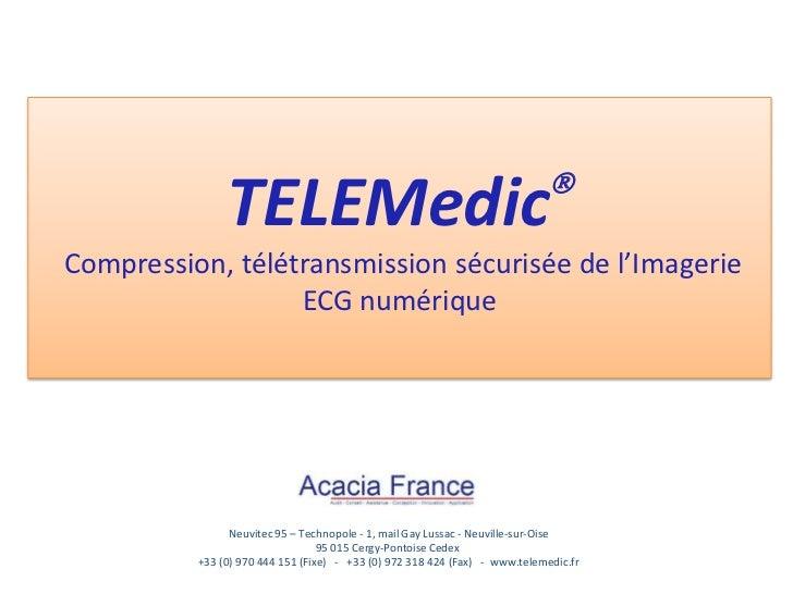                TELEMedicCompression, télétransmission sécurisée de l'Imagerie                  ECG numérique             ...
