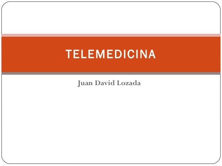 Juan David Lozada TELEMEDICINA