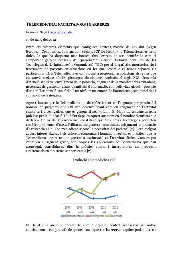 TELEMEDICINA: FACILITADORS I BARRERES Francesc Saigí (fsaigi@uoc.edu) 10 de març del 2012 Entre els diferents elements que...