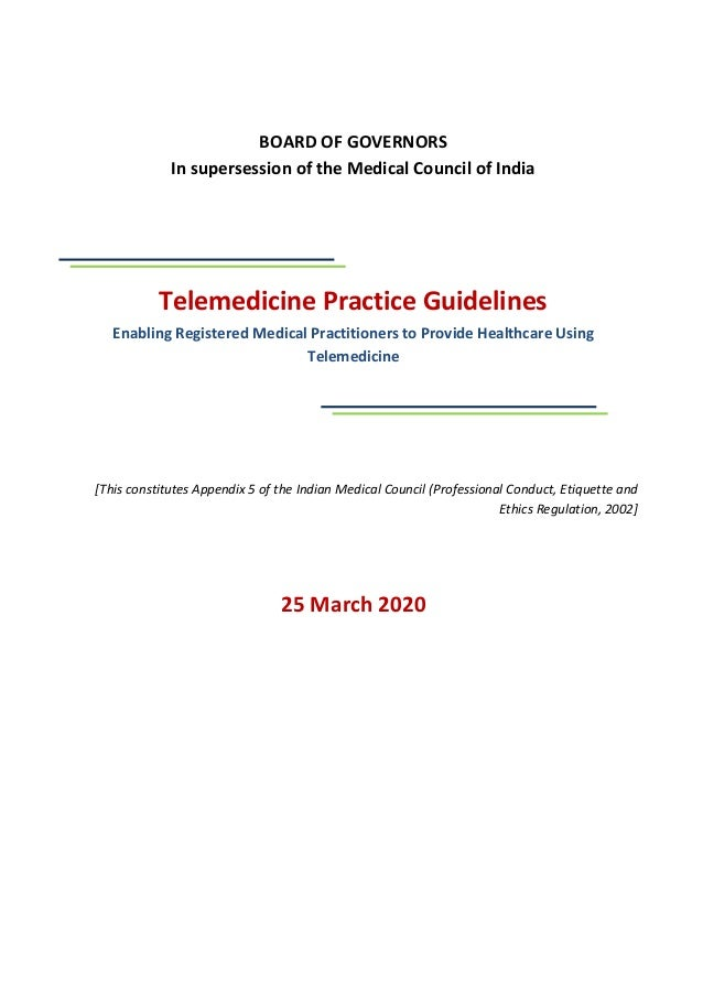 BOARD OF GOVERNORS In supersession of the Medical Council of India Telemedicine Practice Guidelines Enabling Registered Me...