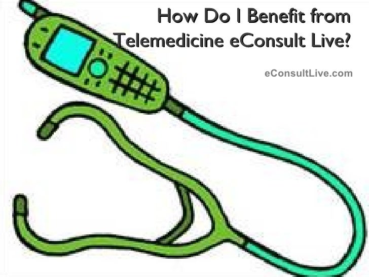How Do I Benefit from  Telemedicine eConsult Live?  eConsultLive.com