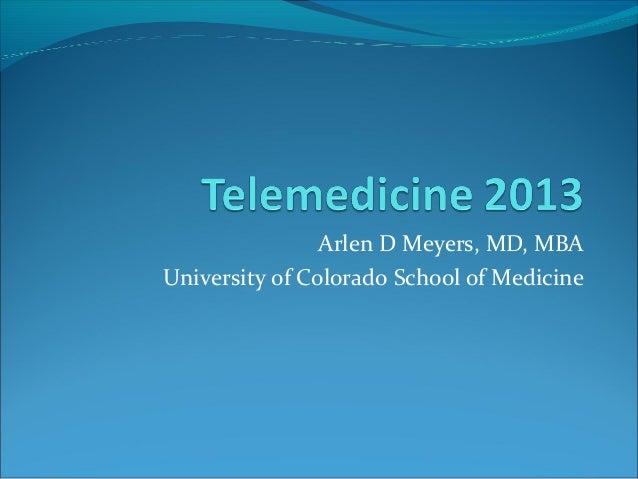 Arlen D Meyers, MD, MBAUniversity of Colorado School of Medicine