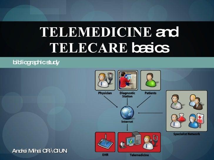 bibliographic study TELEMEDICINE  and  TELECARE  basics Andrei Mihai  CR ĂCIUN