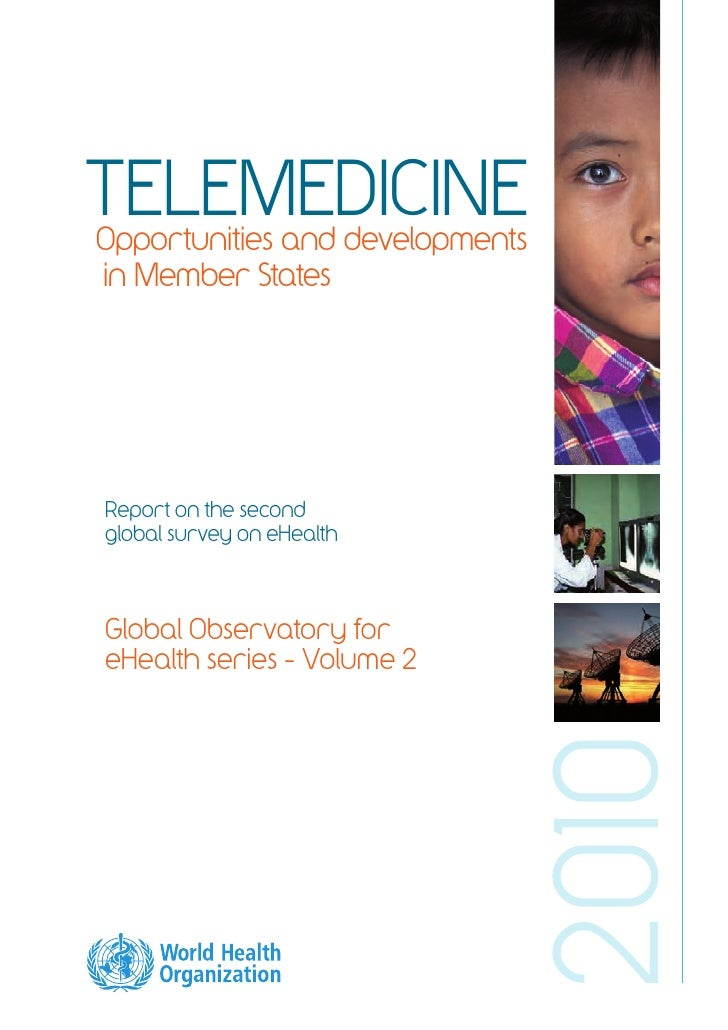 TELEMEDICINEOpportunities and developmentsin Member StatesReport on the secondglobal survey on eHealthGlobal Observatory f...