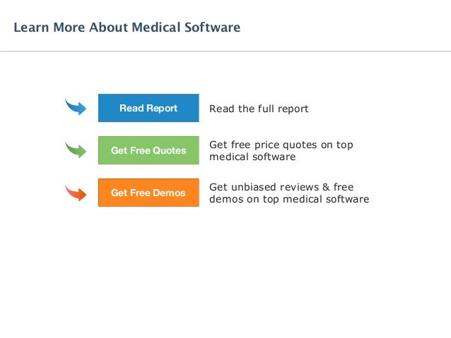 Read the full report Get free price quotes on top medical software Get unbiased reviews & free demos on top medical softwa...