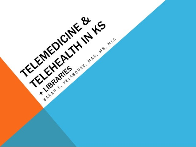 WHAT IS TELEMEDICINE AND TELEHEALTH? Telemedicine • Telephone • Videoconferencing • Store and forward Telehealth • Home he...