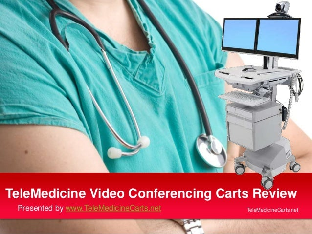TeleMedicine Video Conferencing Carts Review Presented by www.TeleMedicineCarts.net  TeleMedicineCarts.net