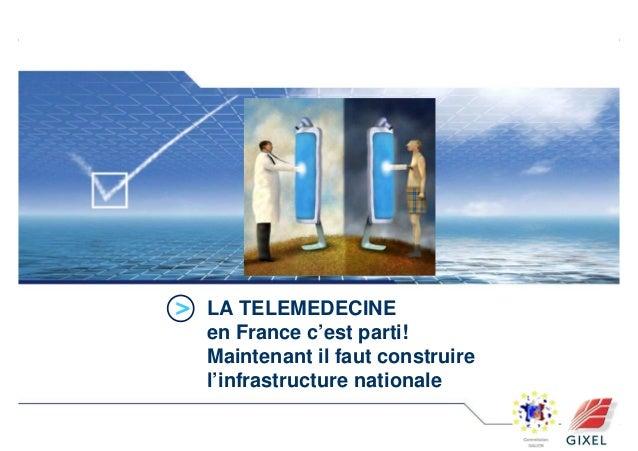 0 Michel Schaller Commission Galien. Villiers le Maheu 29 novembre 2010 LA TELEMEDECINE en France c'est parti! Maintenant ...