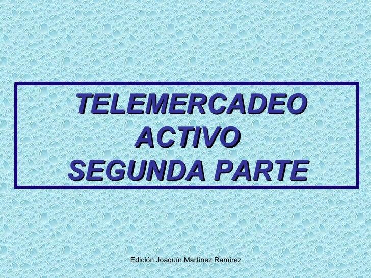 TELEMERCADEO ACTIVO SEGUNDA PARTE