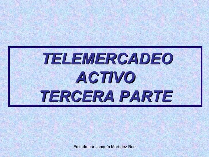 TELEMERCADEO ACTIVO TERCERA PARTE